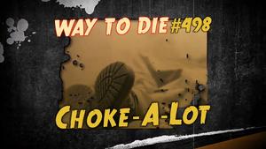 Choke-A-Lot