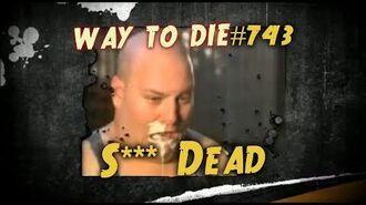 1000 Ways To Die -743 S*** Dead (German version)