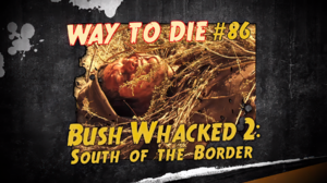 Bush Whacked 2