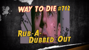 Rub-A-Dubbed Out