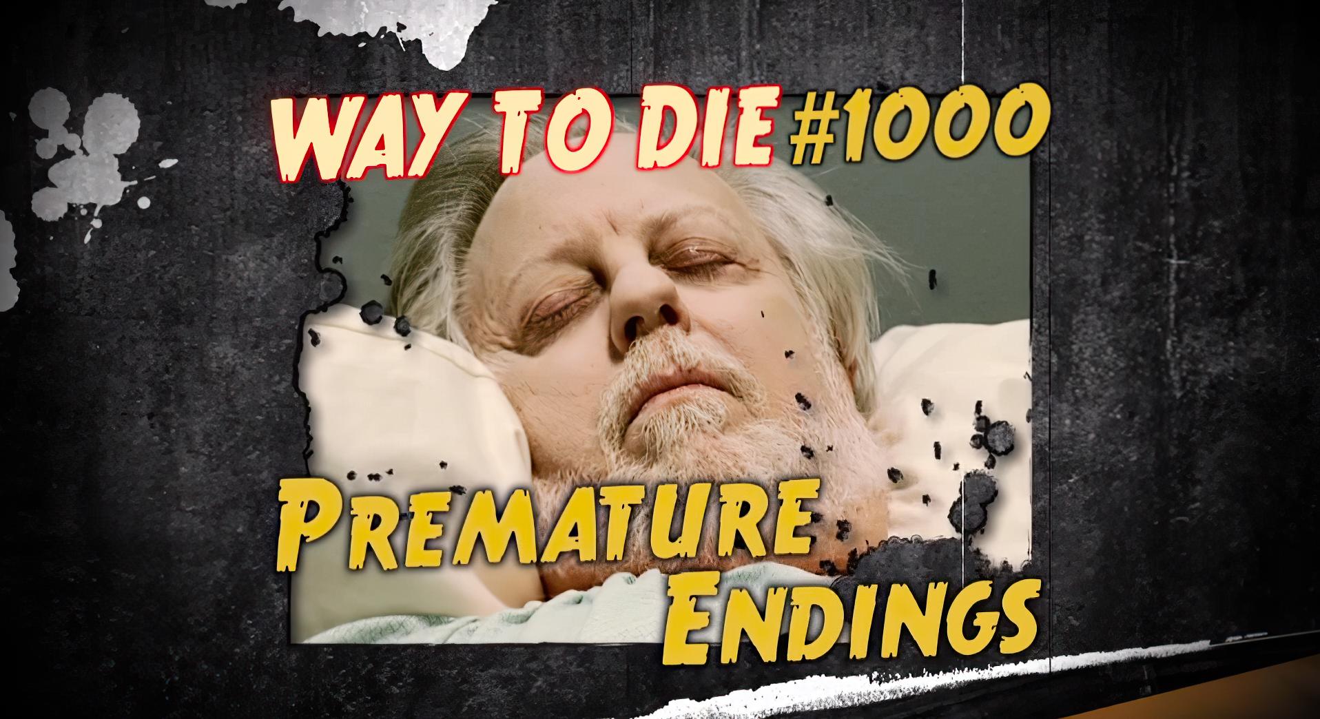 premature endings 1000 ways to die wiki fandom powered by wikia