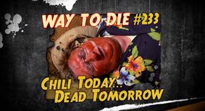 Chili Today Dead Tomorrow