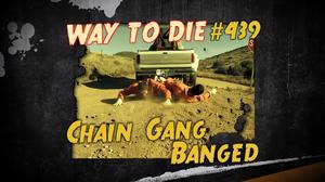 Chain Gang Banged
