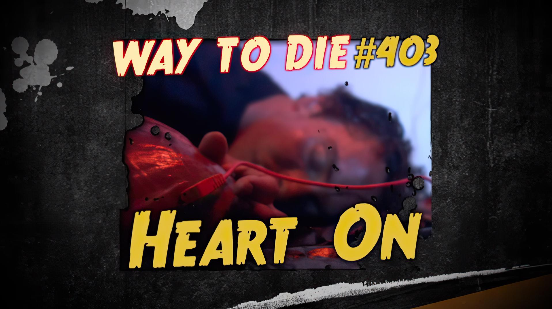 heart on 1000 ways to die wiki fandom powered by wikia