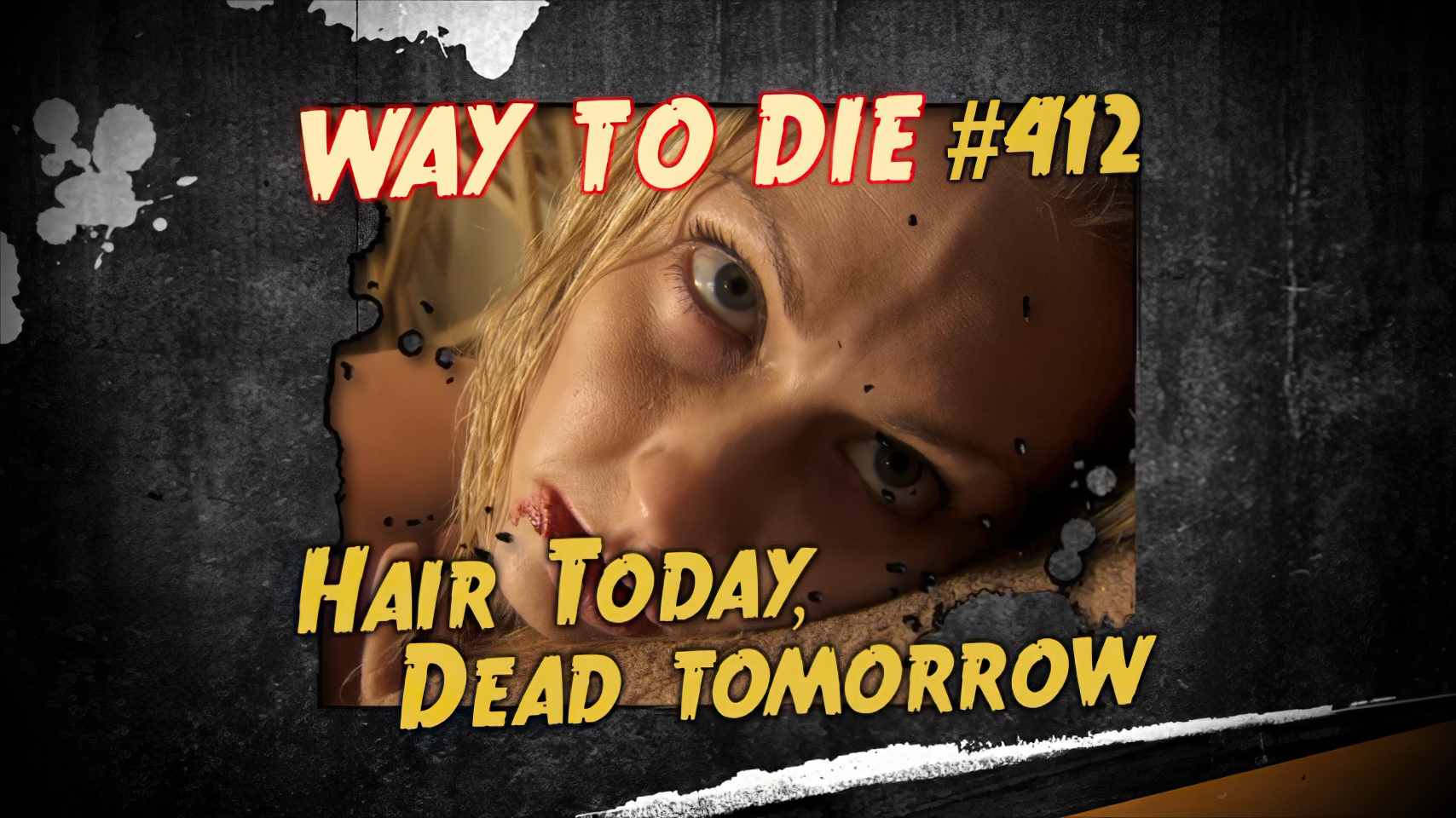 hair today dead tomorrow 1000 ways to die wiki fandom powered