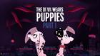 The Ee Vil Waer Puppies Part 1