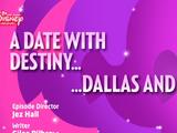 A Date with Destiny… Dallas and Déjà Vu