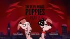 The Ee Vil Waer Puppies Part 2