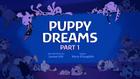 Puppy Dreams part 1