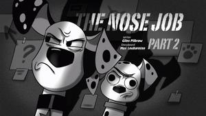 The Nose Job Part2