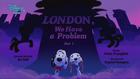London, We Have a Problem - title card (Part 1)