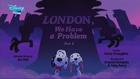 London, We Have A Problem - title card (Part 2)