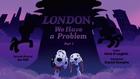 London We Have a Problem Part1