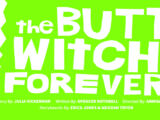 The Butt Witch Forever