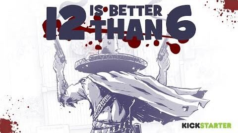12 is Better Than 6 Kickstarter