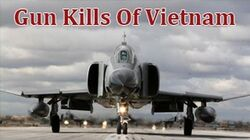 Dogfight Series - Gun Kills of Vietnam - Full Documentary