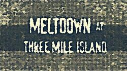 MELTDOWN AT THREE MILE ISLAND-0