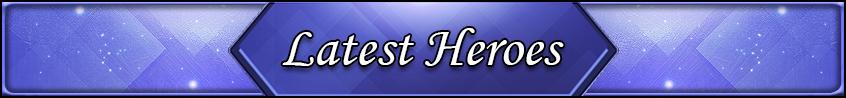 Home Head Latest Heroes