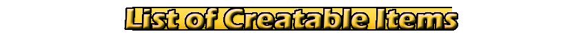 List of Creatable Items