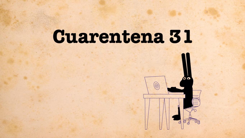 Cuarentena 31 | 31 Minutos | Fandom