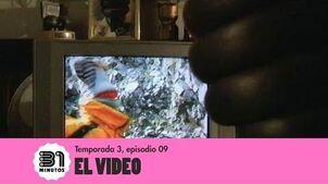 31 minutos - Episodio 3*09 - El video