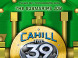 The Cahill Files: The Submarine Job