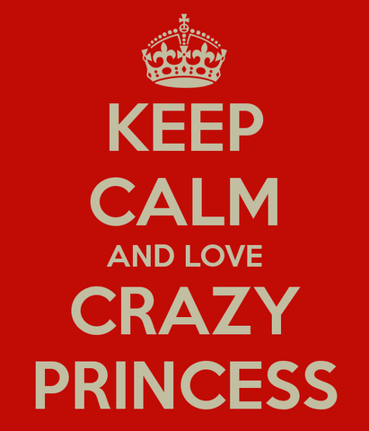 File:Keep-calm-and-love-crazy-princess-2.png