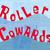 Roller Cowards Rocks