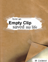 How an empty clip saved my life