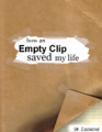 How an empty clip saved my life.png
