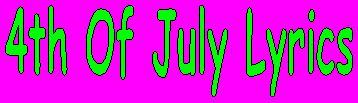 File:4th of July Lyrics.jpg