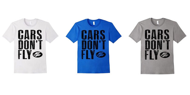 Cars-Dont-Fly-FF-shirt