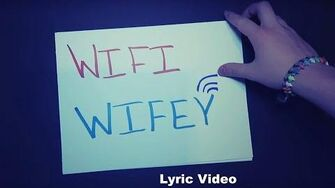 Wifi Wifey -Lyric Video