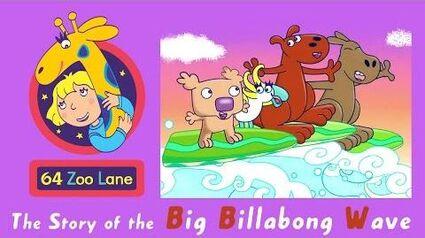 64 Zoo Lane - The Big Billabong Wave S03E04 Cartoon for kids