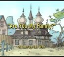 Are You My Family?