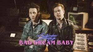 September 87 - Bad Dream Baby (Official Video)