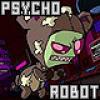 Psycho Robot