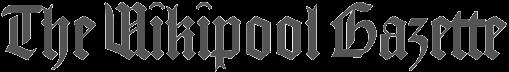 The Wikipool Gazette