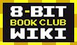 8-Bit Book Club Wiki