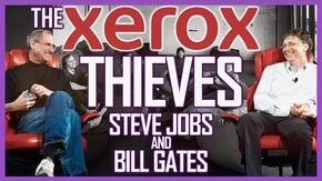 The Xerox Thieves Steve Jobs & Bill Gates