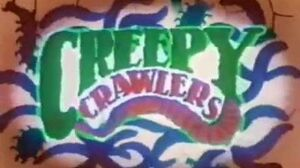 Creepy Crawlers Opening