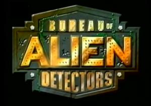 Bureau of Alien Detectors Title Card