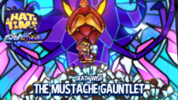The mustache gauntlet
