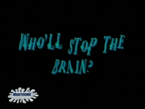 Who'll Stop the Brain