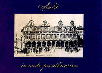 Aalst in oude prentkaarten