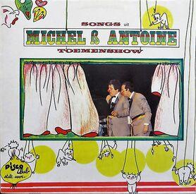 Michel & Antoine Toemenshow