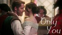 Once Upon a Time - Outlaw Queen - Only You