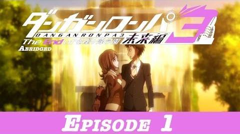 Danganronpa 3 Abridged Despair Episode 1