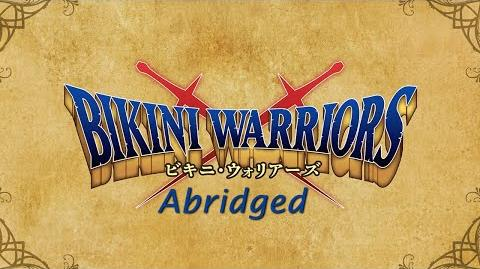Bikini Warriors Abridged - Episode 1