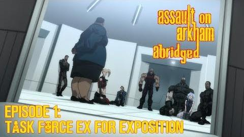 Assault on Arkham Abridged - Episode 1 Task Force Ex for Exposition